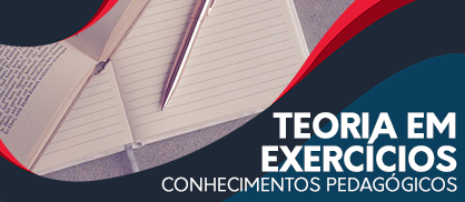 Teoria em Exercícios: C. Pedagógicos
