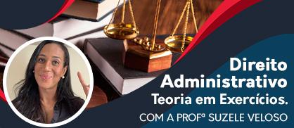 Direito Administrativo: Teoria em Exercícios