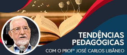 Curso de Tendências Pedagógicas: Prof. LIBÂNEO