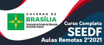 Curso Completo SEEDF: Aulas Remotas 2º/2021